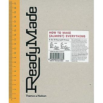 ReadyMade - How to Make (almost) Everything by Shoshana Berger - Grace