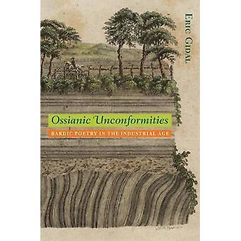 Ossianic Unconformities - bardische poëzie in het industriële tijdperk door Eric