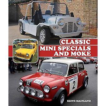 Klassische Mini-Specials und Moke von Keith Mainland - 9781785000010 Buch