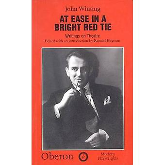 At Ease in a Bright Red Tie - Writings on the Theatre (New edition) by