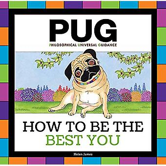 Pug - How to be the Best You by Helen James - 9781925335620 Book