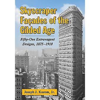 Fachadas de arranha-céus da Gilded Age - Designs extravagantes de cinquenta e um-