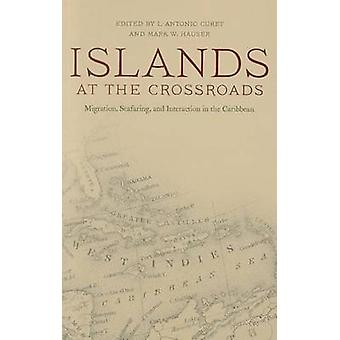 Islands at the Crossroads - Migration - Seafaring and Interaction in t