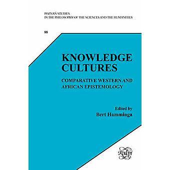 Cultures de connaissances - Comparative épistémologie occidentale et africaine par B