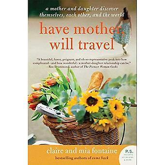 Zijn moeder, zal reizen: Een moeder en dochter zichzelf, elkaar en de wereld ontdekken