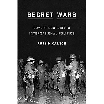 Guerras secretas: Conflito secreto na política internacional (estudos de Princeton em história internacional e política)