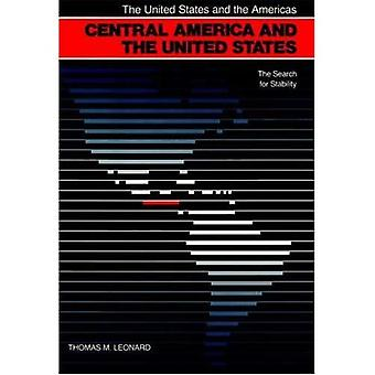 Central America and the United States: The Search for Stability (United States and the Americas Series)