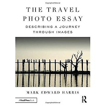 The Travel Photo Essay:�Describing a Journey Through�Images