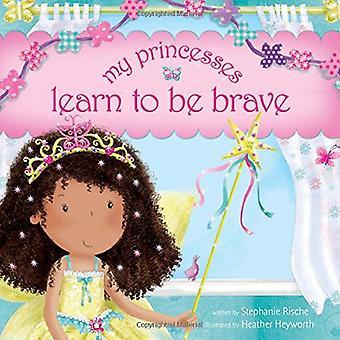 Meine Prinzessinnen lernen, mutig zu sein