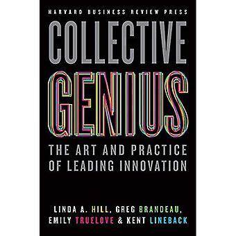 Génie collectif: L'Art et la pratique des leaders de l'Innovation