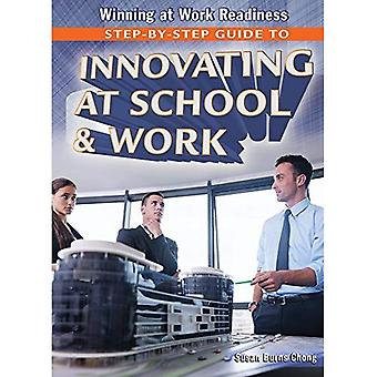 Step-By-Step Guide to Innovating at School & Work (Winning at Work Readiness)