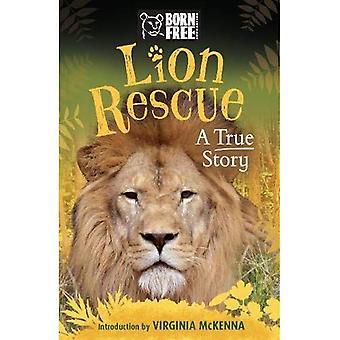 Född fri Lion räddning: En sann historia
