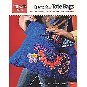 Facile à coudre Totes: Faire des Shoppers, sacs à bandoulière & Carry-Alls (Threads sélectionne)