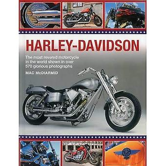 Harley-Davidson: The Most Revered Motorcycle in the World Shown in Over 570 Glorious Photographs