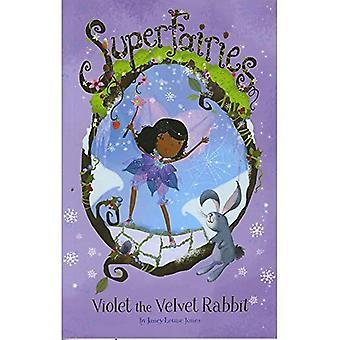 Violet the Velvet Rabbit (Superfairies)