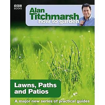 Comment Alan Titchmarsh jardin: pelouses sentiers et Patios
