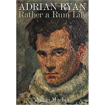 Adrian Ryan: Rather a Rum Life