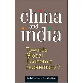China And India: Towards Global Economic Supremacy?