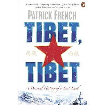 Tibet, Tibet: A Personal History of a Lost Land. Patrick French