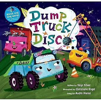 Dump Truck Disco: 2018