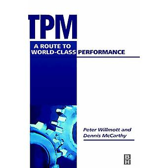 TPM  A Route to World Class Performance by Willmott & Peter