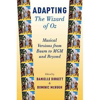 Dostosowanie Czarnoksiężnik z Oz - muzyczne wersje z Baum MGM i Beyo