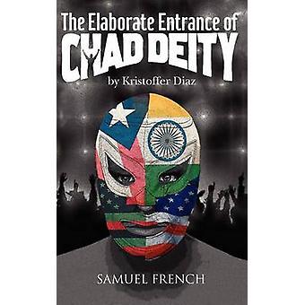 The Elaborate Entrance of Chad Deity by Diaz & Kristoffer