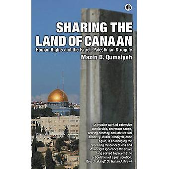 Sharing The Land Of Canaan Human Rights And The IsraeliPalestinian Struggle by Qumsiyeh & Mazin B.