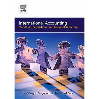International Accounting Standards Regulations and Financial Reporting by Gregoriou & Greg N