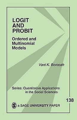 Logit and Probit Ordered and Multinomial Models by Borooah & Vani K.