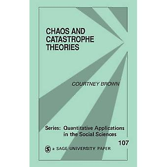 Chaos and Catastrophe Theories by Brown & Courtney