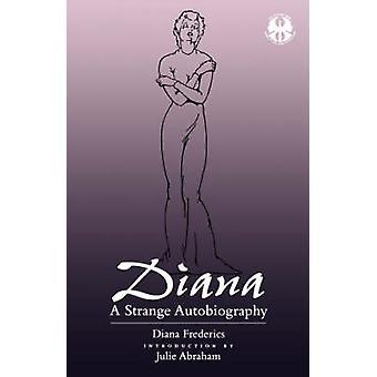 Diana A Strange Autobiography by Frederics & Diana
