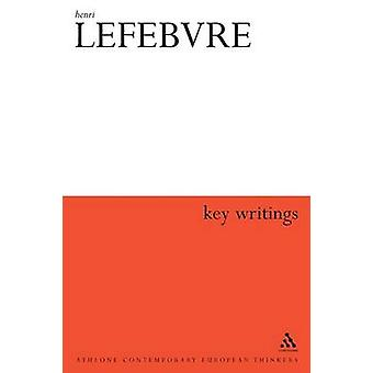 Henri Lefebvre Key Writings by Lebas & Elizabeth
