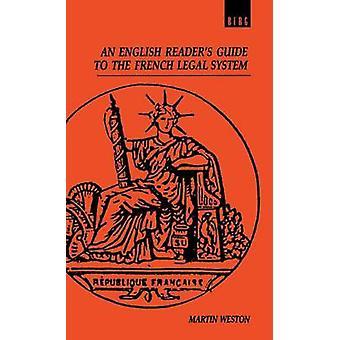 Un Guide de lecteurs anglais pour le système juridique Français par Weston & Martin