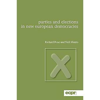 Parties and Elections in New European Democracies by Rose & Richard