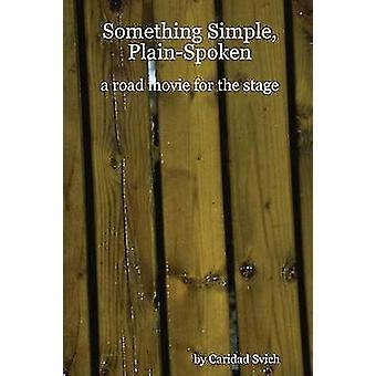Eenvoudig iets PlainSpoken door Svich & Caridad