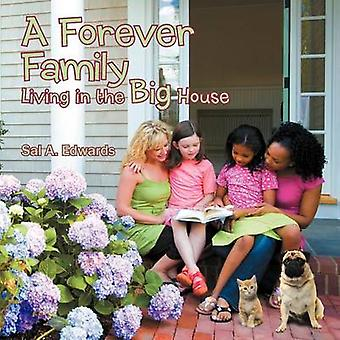 A Forever Family Living in the Big House by Edwards & Sal A.
