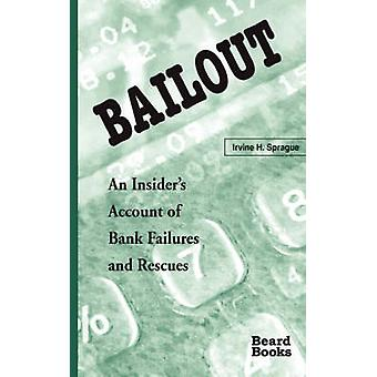 Bailout An Insiders Account of Bank Failures and Rescues by Sprague & Irvine H.