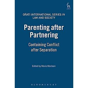 Föräldraskap efter Partnering som innehåller konflikten efter Separation av MacLean & Mavis