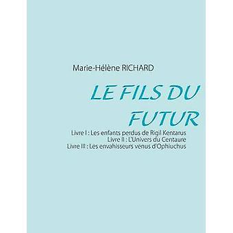 Le fils du futur by Richard & MarieHlne