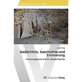 Gedchtnis Geschichte und escreveu por Zhang Guiqi