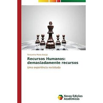 Recursos Humanos demasiadamente recursos by Arajo Terezinha Maria