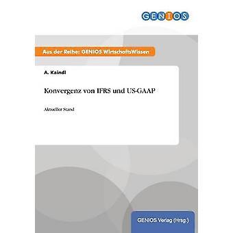 Konvergenz von IFRS und USGAAP av Kaindl & A.