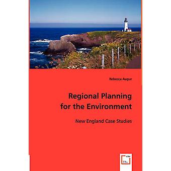 Regional Planning for the Environment by Augur & Rebecca