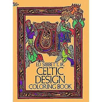 Celtic Design Colouring Book by Ed Sibbett - 9780486237961 Book