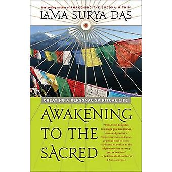 Awakening to the Sacred - Creating a Personal Spiritual Life by Lama S