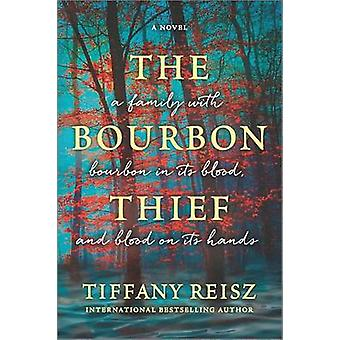 The Bourbon Thief by Tiffany Reisz - 9780778319429 Book