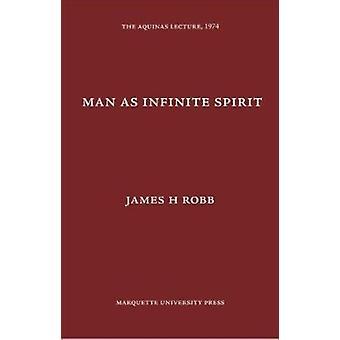 Man as Infinite Spirit - Etc by James H Robb - 9780874621396 Book