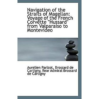Navigation of the Straits of Magellan - Voyage of the French Corvette