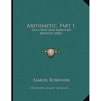 Arithmetic - Part 1 - On a New and Improved Method (1852) by Dr Samuel